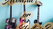 アコースティックギターとエレキギターの違い【どっちから始めるべき?】メリットとデメリット